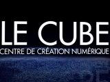 Le Cube - Centre de creation numerique
