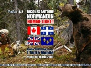 """Jacques Antoine Normandin (2009/05/15, L'Autre Monde, RadioShock, Québec/Canada) 1/3: """"La Personne Juridique, Morale, Physique et Naturelle""""."""