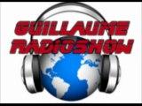 [Guillaume Radioshow 29] Dernier Guillaume Radioshow