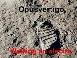 Walking on electro - electro trance dance -Opusvertigo 2011