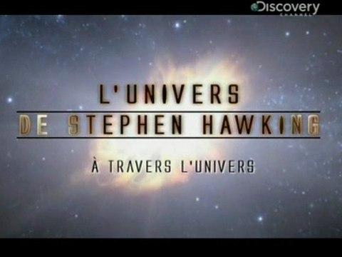 L'univers de Stephen Hawking (a travers l'univers)