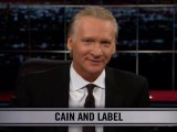 Real Time With Bill Maher: New Rule - Cain And Label