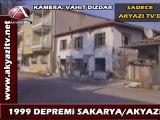 Akyazı 1999 depremi 3.bölüm AKYAZI TV