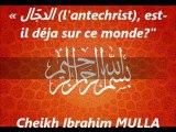 N°29_1/2 : (l'antechrist) est-il déja sur ce monde {Cheikh Ibrahim MULLA}
