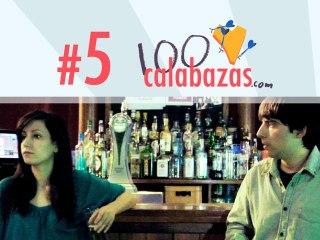 1x05 - Copas de más - 100 Calabazas