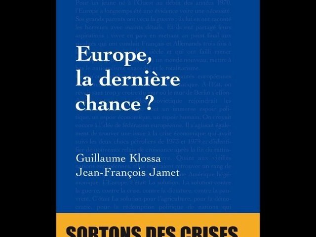 Europe, la dernière chance ? Interview de Guillaume Klossa