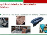 Truck interior accessories - Top 5 of Christmas Gift List