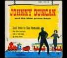 Johnny Duncan and The Blue Grass Boys - Last Train To San Fernando