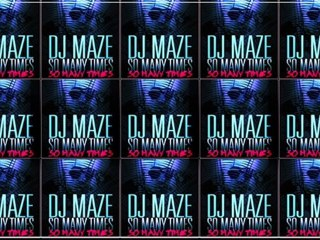 "DJ MAZE ""SO MANY TIMES"" PARTY ALL NIGHT REMIX"