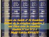 43. Cours du Sahih d' Al Boukhari Début de la création chapitre 1 sur dieu créa la création Hadith N°1 et  N°2-1