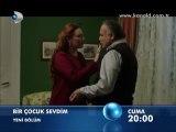 Kanal D - Dizi / Bir Çocuk Sevdim (11.Bölüm) (25.11.2011) (Yeni Dizi) (Fragman-1) (SinemaTv.info)