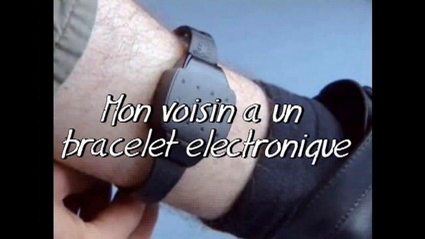 Mon voisin à un bracelet électronique