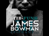 James Bowman III - Where've You Been Lately TIB-FUNK
