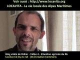 Le blog vidéo de Didier - Vidéo 4 - La situation agricole des Alpes Maritimes