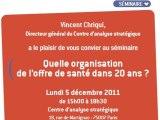 """""""Quelle organisation de l'offre de santé dans 20 ans ?"""", ouverture du séminaire par Vincent Chriqui"""
