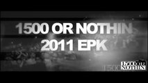 """1500 Films Presents 1500 Or Nothin """"Who Is 1500 Or Nothin?"""" EPK 2012"""