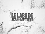 Le Labo De Jean-Baptiste - Episode 6 Saison 1 - A la Jean-Kévin