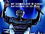 MF Doom Live @ Bataclan Paris 19.10.2010 One Beer - Rock Co. Kane Flow - Gazzillion Ear