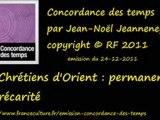 Les Chrétiens dOrient - Permanence et précarité (France Culture, Concordance des temps, 24.12.2011)