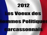 Politique à Carcassonne : Les Vœux humoristiques 2012 de Jean-Claude PÉREZ, Tamara RIVEL, Alain TARLIER, Isabelle CHÉSA, Jean-François DARAUD, Gilles ICHER et Gérard LARRAT, par TVcarcassonne :