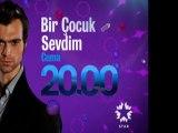 star - Dizi / Bir Çocuk Sevdim (17.Bölüm) (13.01.2012) (Yeni Dizi) (Fragman-3) (SinemaTv.info)