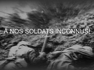 Á Nos Soldats Inconnus! - Débat. Part 1/2
