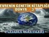 YAŞAYAN GENETİK KİTAPLIK;DÜNYA-3-PLEİADES ÖĞRETİLERİ