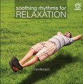 Soothing Rhythms for Relaxation - Music for Relaxation, De-stress