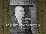 Sagesses Bouddhistes - Dôgen, un maître pour aujourd'hui (2 sur 2)