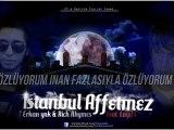 Erkan ynk & Rich Rhymes - İstanbul Affetmez ( Feat Layd's )