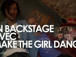 Make The Girl Dance / backstage interview by 3eme à Gauche TV