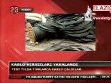 31-01-2012-Kablo-Hirsizlari-Yakalandi-Haberi
