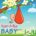 Hush A Bye Baby  Lullabies for Children