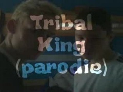 Tribal king (parodie)