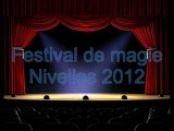 Festival de magie 2012 à Nivelles Doug Spincer, Tommy Stevens, Alain Slim, Hans Davis