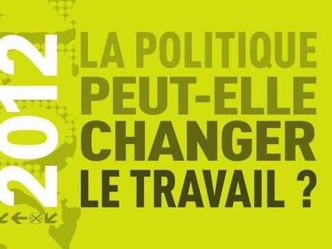 La politique peut-elle changer le travail ?