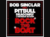 Bob Sinclar feat. Pitbull, Dragonfly & Fatman Scoop - Rock the boat (Martin Solveig remix)