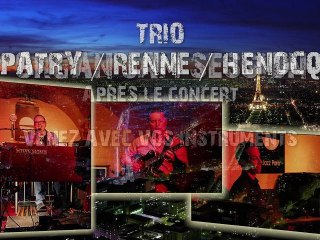 PROMO CONCERT Trio PATRY/RENNE/HENOCQ au Studio des Gobelins (11 mars 2012)