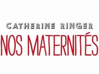 Catherine Ringer - Nos Maternités