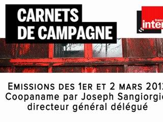 1er et 2 mars 2012 - Joseph Sangiorgio, co-directeur général de Coopaname (2008/2014) dans les carnets de campagne de France-Inter