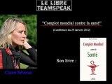 Complot mondial contre la santé, par Claire Séverac (2/2)