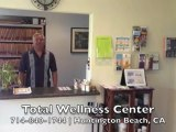Total Wellness Center Huntington Beach CA Best Chiropractor Back Pain Doctor Care 714-840-1744