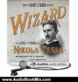 Audio Book Review: Wizard: The Life and Times of Nikola Tesla: Biography of a Genius by Marc J. Seifer (Author), Simon Prebble (Narrator)