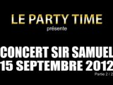 Sir Samuel - Concert - Party Time - 15/09/2012 - partie 2