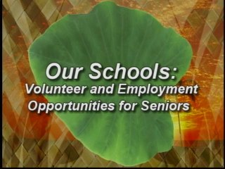 Our Schools Volunteer and Employment Opportunities for Seniors
