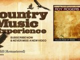 Roy Rogers - Pecos Bill - Remastered - Country Music Experience