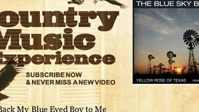 The Blue Sky Boys - Bring Back My Blue Eyed Boy to Me - Country Music Experience