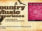 The Carter Family - I Ain't Going to Work Tomorrow - Remastered - Country Music Experience