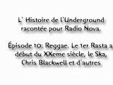L' Histoire de l'Underground. Épisode 10: Reggae. Le 1er Rasta au début du XXeme siècle, le Ska, Chris Blackwell et d'autres