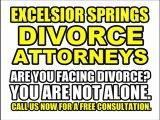 EXCELSIOR SPRINGS DIVORCE ATTORNEYS - EXCELSIOR SPRINGS MO DIVORCE LAWYERS